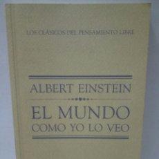 Libros de segunda mano: EL MUNDO COMO YO LO VEO . ALBERT EINSTEIN. Lote 96464203