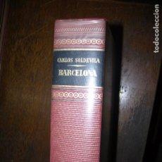 Libros de segunda mano: GUIA DE BARCELONA POR CARLOS SOLDEVILA 3ª EDICIÓN. Lote 96480755