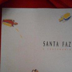 Libros de segunda mano: SANTA FAZ Y CENTERARIO. Lote 194879121
