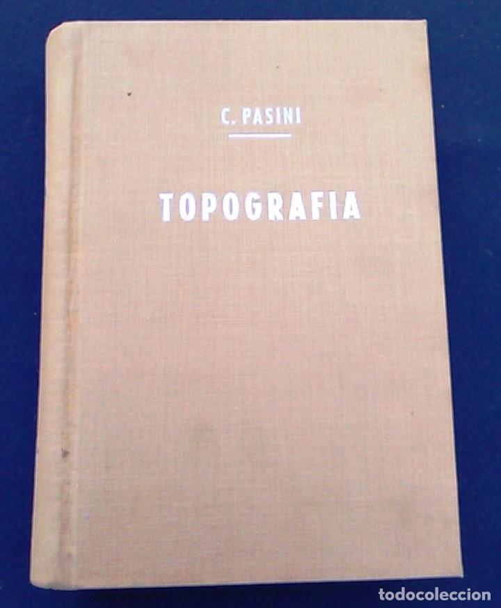 TRATADO DE TOPOGRAFÍA. CLAUDIO PASINI. EDITORIAL GUSTAVO GIL, S.A. BARCELONA, 1960. LIBRO. C. (Libros de Segunda Mano - Ciencias, Manuales y Oficios - Otros)