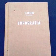 Libros de segunda mano: TRATADO DE TOPOGRAFÍA. CLAUDIO PASINI. EDITORIAL GUSTAVO GIL, S.A. BARCELONA, 1960. LIBRO. C.. Lote 96484891