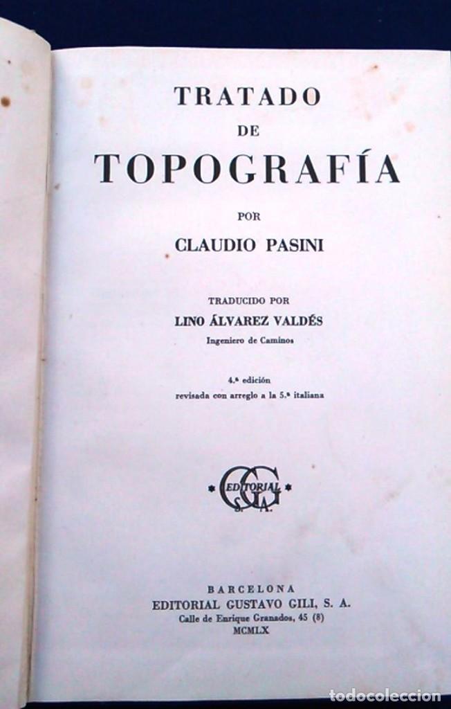Libros de segunda mano: Tratado de topografía. Claudio Pasini. Editorial Gustavo Gil, S.A. Barcelona, 1960. Libro. C. - Foto 2 - 96484891