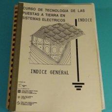 Libros de segunda mano: CURSO DE TECNOLOGÍA DE LAS PUESTAS A TIERRA EN SISTEMAS ELÉCTRICOS. ORGANIZADO POR IBERDROLA FORDE. Lote 96500015