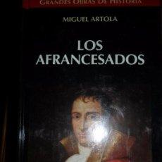 Libros de segunda mano: LOS AFRANCESADOS, MIGUEL ARTOLA, ED. ALTAYA, PRECINTADO. Lote 96518959