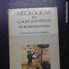 Libros de segunda mano: DE LA MIEL A LAS CENIZAS, MITOLOGICAS II, LEVI-STRAUSS, CLAUDE, 1972. Lote 96523587