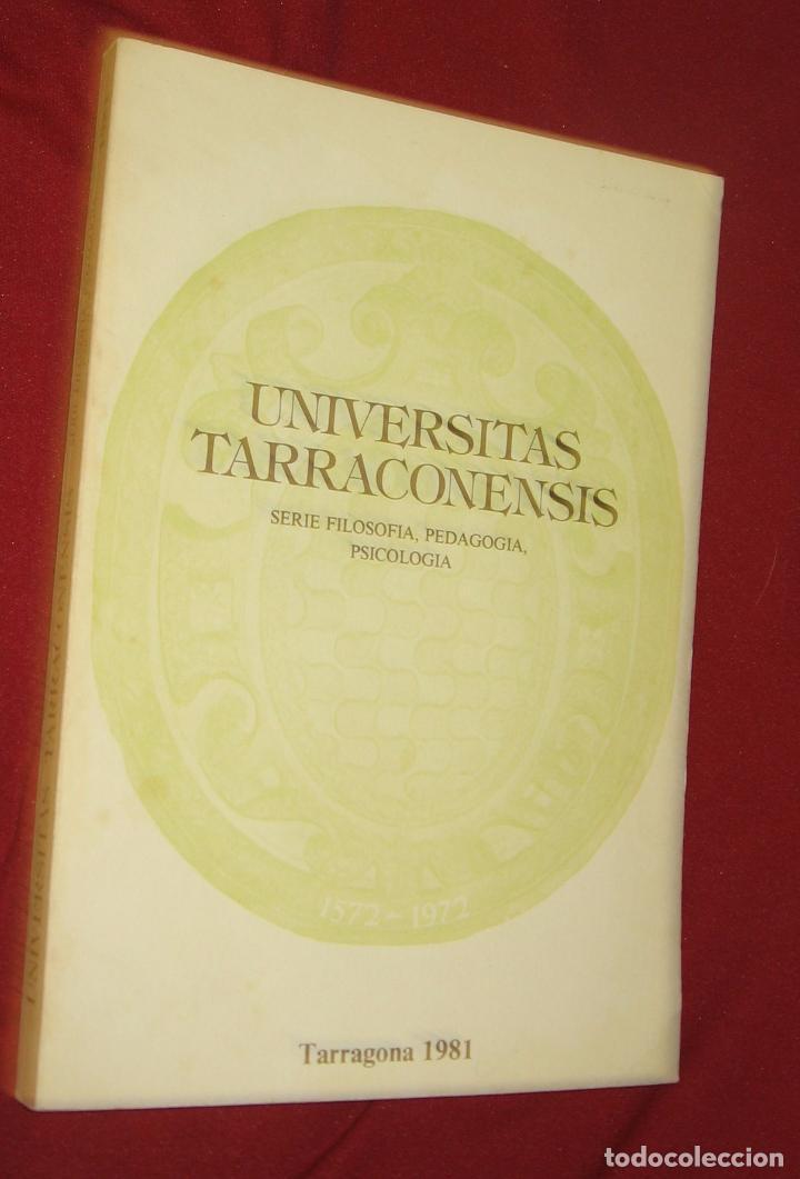 UNIVERSITAS TARRACONENSIS - TARRAGONA 1981 - SERIE FILOSOFIA, PEDAGOGIA, PSICOLOGIA (Libros de Segunda Mano - Ciencias, Manuales y Oficios - Otros)