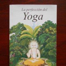 Libros de segunda mano: LA PERFECCION DEL YOGA - A.C. BHAKTIVEDANTA SWAMI PRABHUPADA (K2). Lote 96538807