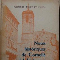 Libri di seconda mano: NOTES HISTÒRIQUES DE CORNELLÀ DEL LLOBREGAT. ONOFRE PELFORT PUJOL. CORNELLÀ. 1978.. Lote 96547815