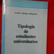 Libros de segunda mano: TIPOLOGIA DE ESTUDIANTES UNIVERSITARIOS-CARLOS ALONSO MONREAL. Lote 146136776