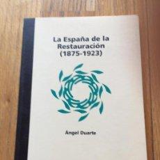 Libros de segunda mano: LA ESPAÑA DE LA RESTAURACION, 1875-1923 ANGEL DUARTE. Lote 183030881