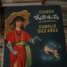 Libros de segunda mano: CUANDO ANTOÑITA LA FANTÁSTICA CUMPLIÓ DIEZ AÑOS. BORITA CASAS.. Lote 96666567