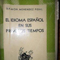 Livres d'occasion: EL IDIOMA ESPAÑOL EN SUS PRIMEROS TIEMPOS, RAMÓN MENÉNDEZ PIDAL, COLECCIÓN AUSTRAL. Lote 96682391