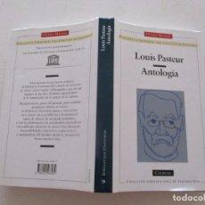 Libros de segunda mano: LOUIS PASTEUR. ANTOLOGÍA. RM82643. . Lote 96691659
