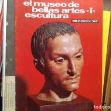 Libros de segunda mano: EL MUSEO DE BELLAS ARTES. ESCULTURA. EMILIO OROZCO. Lote 96692264