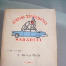 Libros de segunda mano: ACADEMIA AUTOMOVILISTICA SABADELL-CARTILLA DE ENSEÑANZA+FORMULARIO PREGUNTAS-1950-60. Lote 96740539