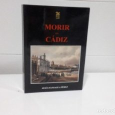 Libros de segunda mano: MORIR EN CADIZ. Lote 96745067