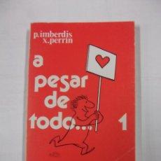 Libros de segunda mano: A PESAR DE TODO... 1. - PIERRE IMBERDIS. XAVIER PERRIN. TDK43. Lote 96751387