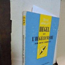 Libros de segunda mano: HEGEL ET L'HÉGÉLIANISME. COL. QUE SAIS-JE? Nº 1029. ED. PRESSES UNIVERSITAIRES DE FRANCE. PARIS 1968. Lote 96752003