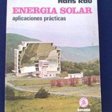 Libros de segunda mano: ENERGÍA SOLAR, APLICACIONES PRÁCTICAS. HANS RAU. BOIXAREU EDITORES MARCOMBO. LIBRO DE 1980.. Lote 96786543