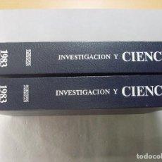 Libros de segunda mano: INVESTIGACIÓN Y CIENCIA / AÑO 1983 EN DOS TOMOS. Lote 96808359