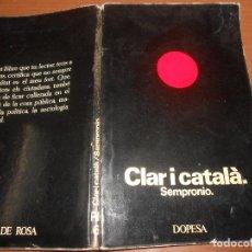 Libros de segunda mano: SEMPRONIO CLAR I CATALA BARCELONA 1972 1ª EDICIO DEDICATORIA DE L'AUTOR. Lote 96856151
