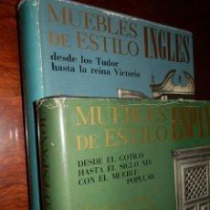 Libros de segunda mano: MUEBLES DE ESTILO ESPAÑOL-MUEBLES DE ESTILO INGLES.451 Y 487 PP JOSE CLARET RUBIRA. 31X23,TELA SOBRE. Lote 117327010