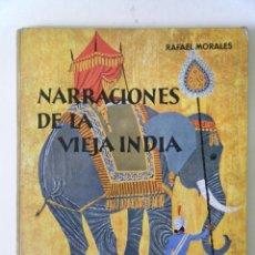 Libros de segunda mano: MORALES,R./ NARRACIONES DE LA VIEJA INDIA.. Lote 96895095