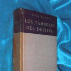 Libros de segunda mano: PETER BOURNE, LOS TAMBORES DEL DESTINO · ZIG-ZAG CHILE, 1949, 1ª ·BUEN ESTADO. Lote 96895419