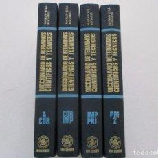 Libros de segunda mano: DICCIONARIO DE TÉRMINOS CIENTÍFICOS Y TÉCNICOS I, II, III Y IV. CUATRO TOMOS. RM82785. . Lote 96917195