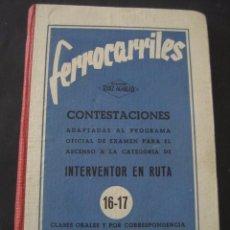 Libros de segunda mano: LIBRO FERROCARRILES. CONTESTACIONES ASCENSO A INTERVENTOR EN RUTA 16-17 - ED. RUIZ AGULLÓ. AÑOS 50. Lote 96932295