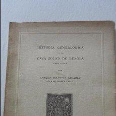 Libros de segunda mano: AMADEO DELAUNET ESNAOLA.HISTORIA GENEALOGICA CASA SOLAR DE REZOLA.1480-1949. SAN SEBASTIAN 1949.. Lote 96934391