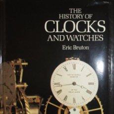 Libros de segunda mano: HISTORIA DEL RELOJ. THE HISTORY OF CLOCKS AND WATCHES. ERIC BRUTON, 1989.. Lote 96954459