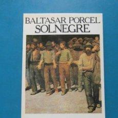 Libros de segunda mano: SOLNEGRE. BALTASAR PORCEL. EDICIONS 62. 3ª EDICIO 1984. EN CATALAN. Lote 206510360