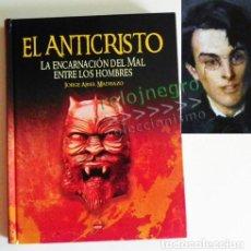 Libros de segunda mano: EL ANTICRISTO LA ENCARNACIÓN DEL MAL ENTRE LOS HOMBRES LIBRO SATÁN LUCIFER MISTERIO SATANISMO DIABLO. Lote 96958771