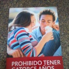 Libros de segunda mano: PROHIBIDO TENER CATORCE AÑOS -- R. SANTIAGO Y J. OLMO -- EDEBE 2006 --. Lote 96967971