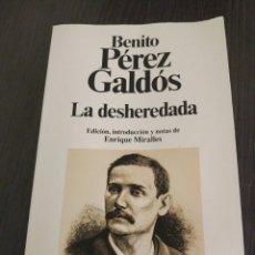 Libros de segunda mano: LIBRO LA DESHEREDADA, DE BENITO PÉREZ GALDÓS. Lote 96970574