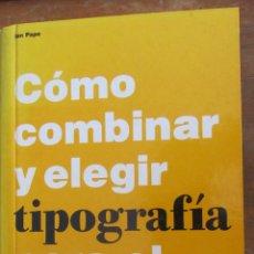Libros de segunda mano - CÓMO COMBINAR Y ELEGIR TIPOGRAFÍA PARA EL DISEÑO GRÁFICO DE IAN PAPE (GUSTAVO GILI) - 141877861