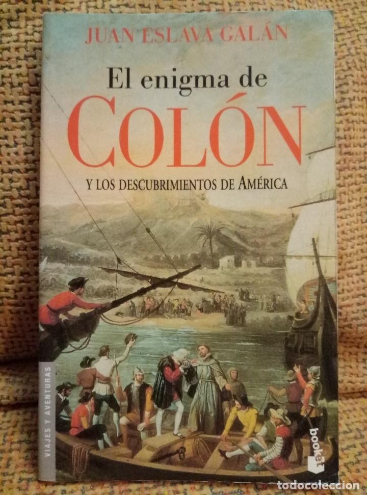 EL ENIGMA DE COLON Y LOS DESCUBRIMIENTOS DE AMERICA. JUAN ESLAVA GALAN (Libros de Segunda Mano - Historia - Otros)