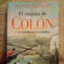 Libros de segunda mano: EL ENIGMA DE COLON Y LOS DESCUBRIMIENTOS DE AMERICA. JUAN ESLAVA GALAN. Lote 97016103