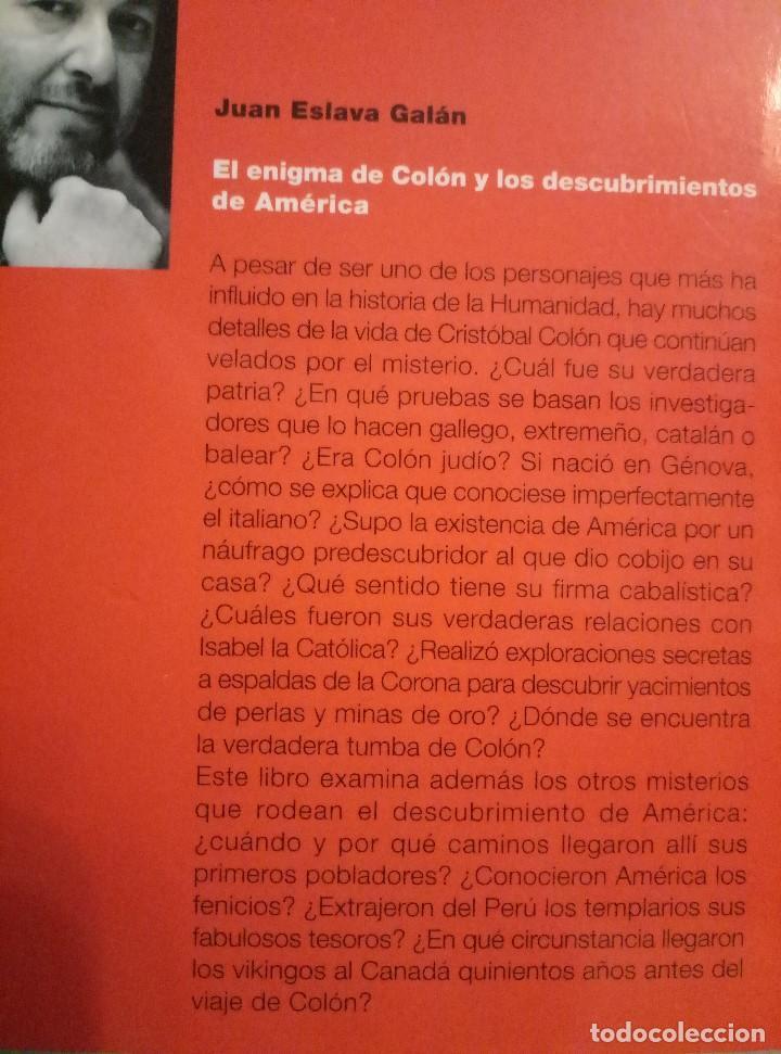 Libros de segunda mano: EL ENIGMA DE COLON Y LOS DESCUBRIMIENTOS DE AMERICA. JUAN ESLAVA GALAN - Foto 2 - 97016103