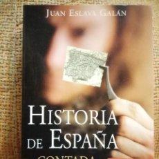 Libros de segunda mano: HISTORIA DE ESPAÑA CONTADA PARA ESCEPTICOS . JUAN ESLAVA GALAN. Lote 101940384