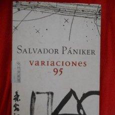 Libros de segunda mano: SALVADOR PANIKER VARIACIONES-95. Lote 97021479