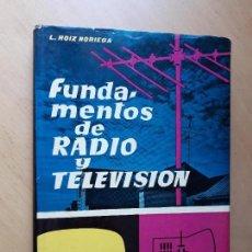 Libros de segunda mano: FUNDAMENTOS DE RADIO Y TELEVISIÓN. - ROIZ NORIEGA, L - 1959. Lote 97054911
