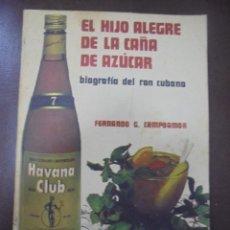 Libros de segunda mano: EL HIJO ALEGRE DE LA CAÑA DE AZUCAR. BIOGRAFIA DEL RON CUBANO. 1985. EDITORIAL CIENTIFICO-TECNICA. Lote 97097475