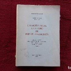 Libros de segunda mano: L´ALMOINA REIAL A LA CORT DE PERE EL CERIMONIÓS. AGUSTÍ ALTISENT. ABADIA DE POBLET 1969. Lote 97107067