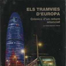 Libros de segunda mano: LIBRO SIN ESTRENAR ELS TRAMVIES D' EUROPA - EN CATALAN - TANVIA TREN - PER CARLES SALMERÓN I BOSCH . Lote 97107291