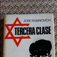 Libros de segunda mano: TERCERA CLASE. JOSE RABINOVICH. EDIT LINOSA 1969. Lote 97115759