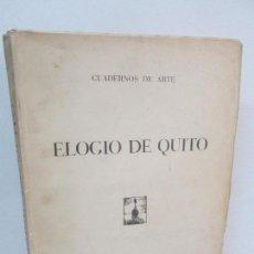 Libros de segunda mano: ELOGIO DE QUITO. CUADERNOS DE ARTE. LUIS M. FEDUCHI. EDICIONES CULTURA HISPANICA. 1950. Lote 97122267