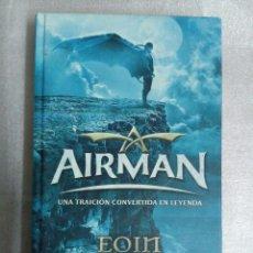 Libros de segunda mano: AIRMAN. UNA TRAICIÓN CONVERTIDA EN LEYENDA - COLFER, EOIN - ALFAGUARA. Lote 97136211