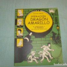 Libros de segunda mano: OPERACION DRAGON AMARILLO , 8 AVENTURAS Y 60 ENIGMAS . JULIAN PRESS. Lote 149464532